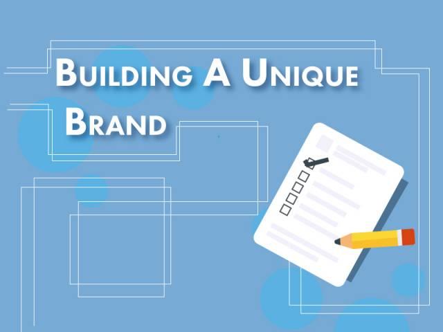 Building a unique brand