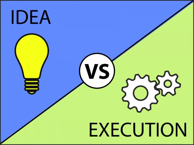 Idea vs execution